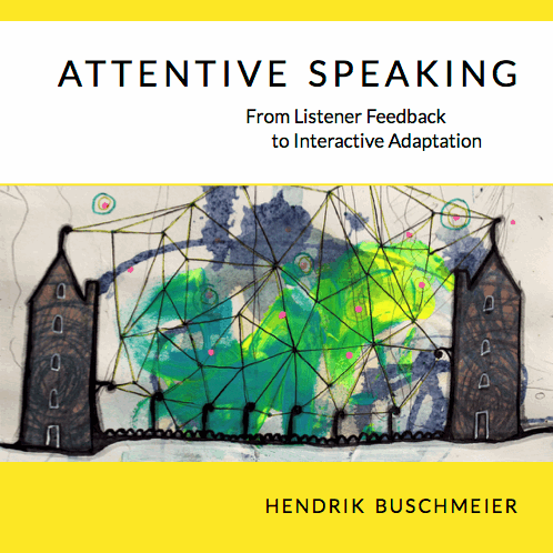 Attentive Speaking. From Listener Feedback to Interactive Adaptation; ?>